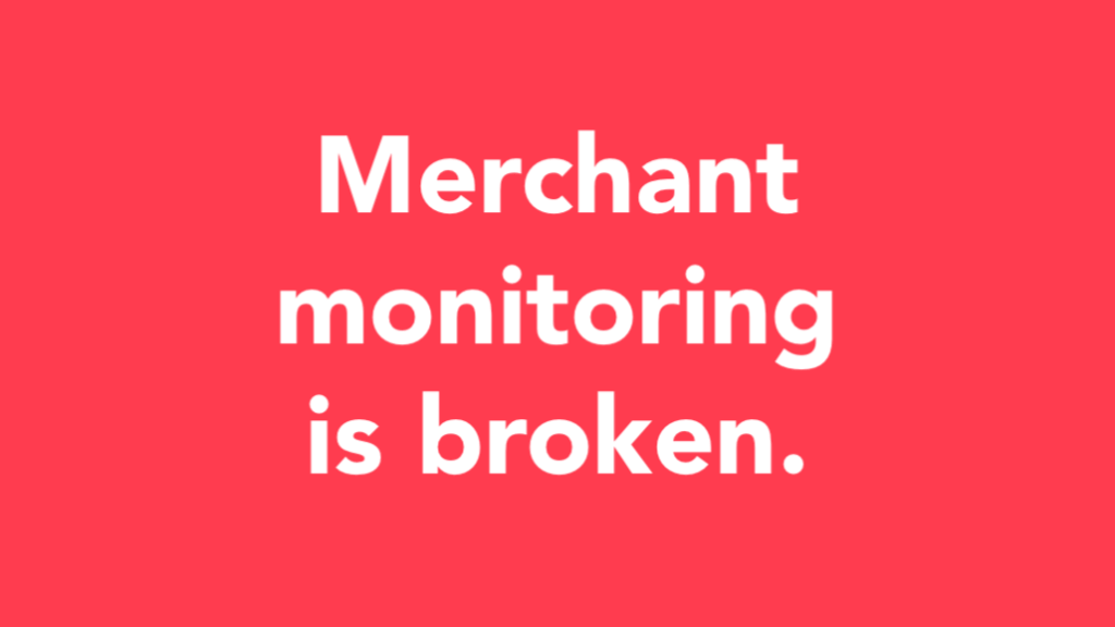 Words: merchant monitoring is broken